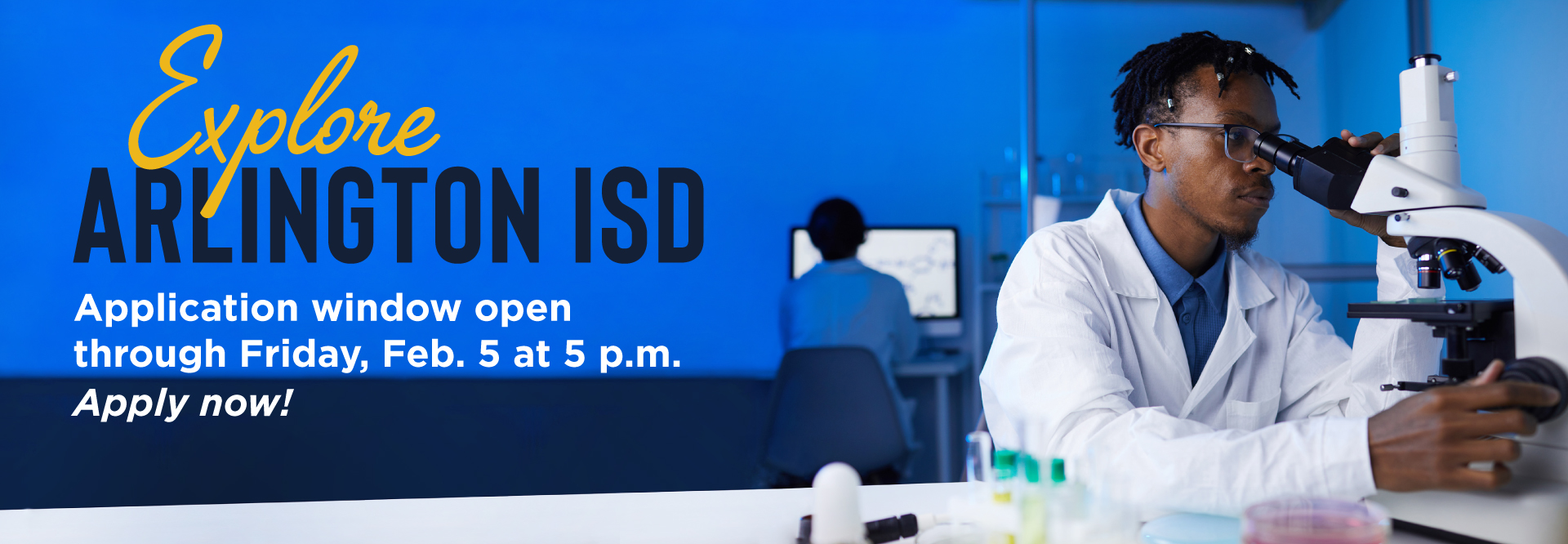 Explore Arlington ISD. Application window opens through Friday, Feb. 5 at 5 PM. Apply Now!
