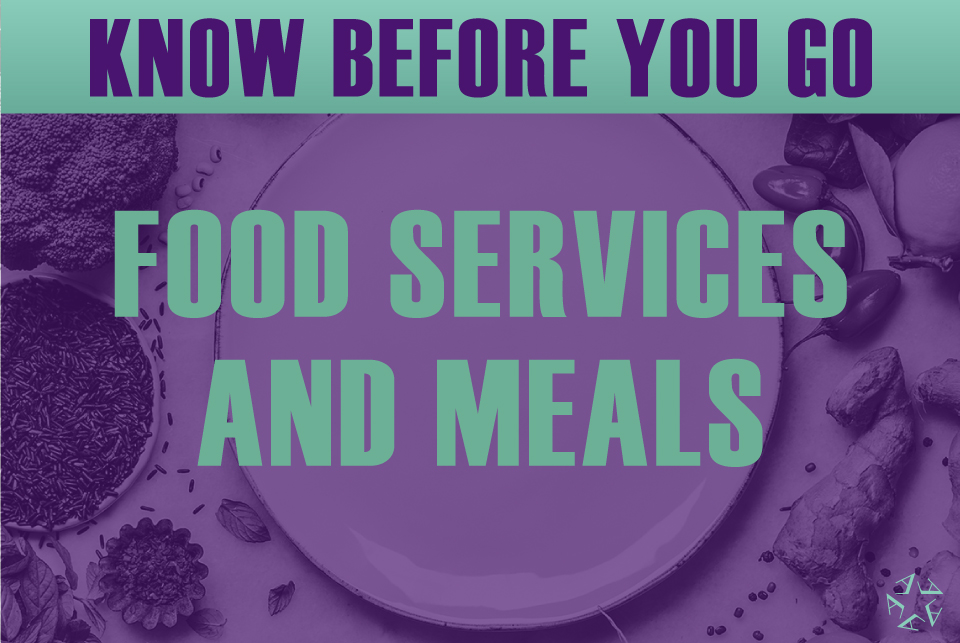 Know before you go: Food Services and Meals